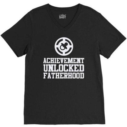 Achievement Unlocked Fatherhood V-neck Tee Designed By Feniavey