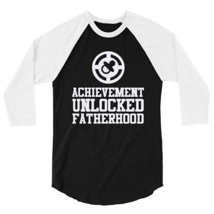 Achievement Unlocked Fatherhood 3/4 Sleeve Shirt Designed By Feniavey