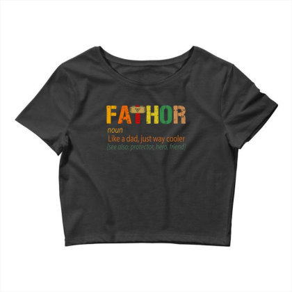 Fathor Like A Dad, Just Way Cooler Crop Top Designed By Kakashop