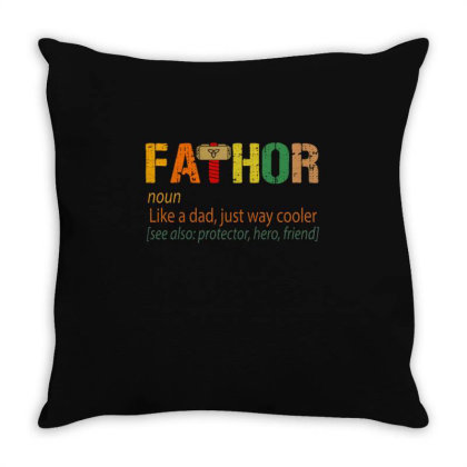 Fathor Like A Dad, Just Way Cooler Throw Pillow Designed By Kakashop