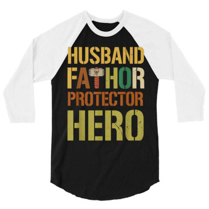 Husband Fathor Protector Hero 3/4 Sleeve Shirt Designed By Kakashop