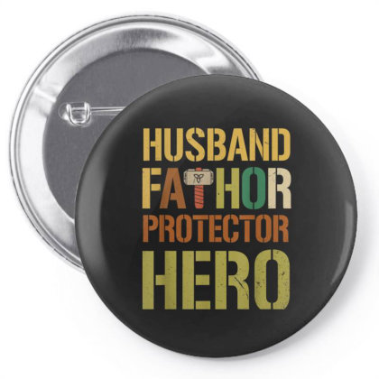 Husband Fathor Protector Hero Pin-back Button Designed By Kakashop