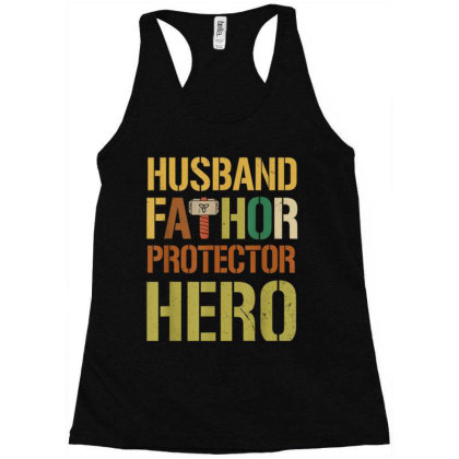 Husband Fathor Protector Hero Racerback Tank Designed By Kakashop