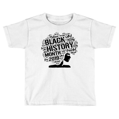 Black History Month 2019 In The Black Toddler T-shirt Designed By Meganphoebe