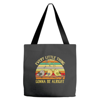 Every Little Thing Is Gonna Be Alright Bird Tote Bags Designed By Kamprett Apparel