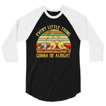 Every Little Thing Is Gonna Be Alright Bird 3/4 Sleeve Shirt Designed By Kamprett Apparel
