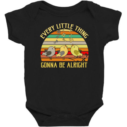 Every Little Thing Is Gonna Be Alright Bird Baby Bodysuit Designed By Kamprett Apparel