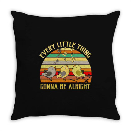 Every Little Thing Is Gonna Be Alright Bird Throw Pillow Designed By Kamprett Apparel