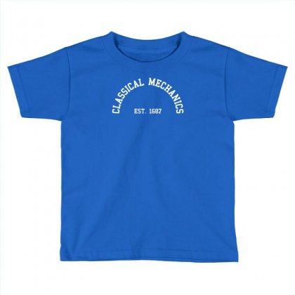 Classical Mechanics   Est Toddler T-shirt Designed By Gematees