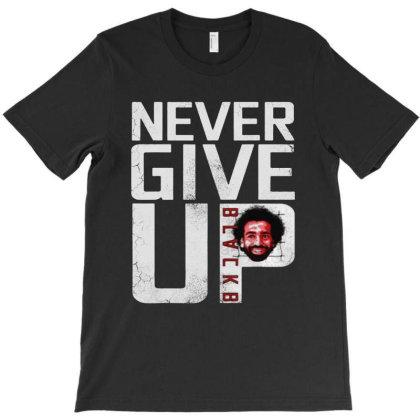 Never Give Up Blackb T-shirt Designed By Vanode Art