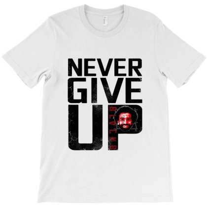 Never Give Up T-shirt Designed By Vanode Art