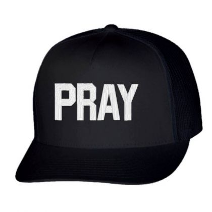 Pray  Embroidery Embroidered Hat Trucker Cap Designed By Madhatter