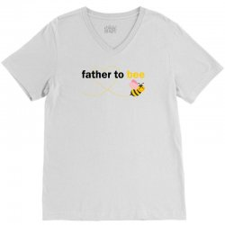 Father To Bee V-Neck Tee   Artistshot