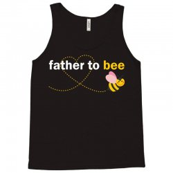 Father To Bee Tank Top   Artistshot