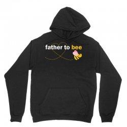 Father To Bee Unisex Hoodie   Artistshot
