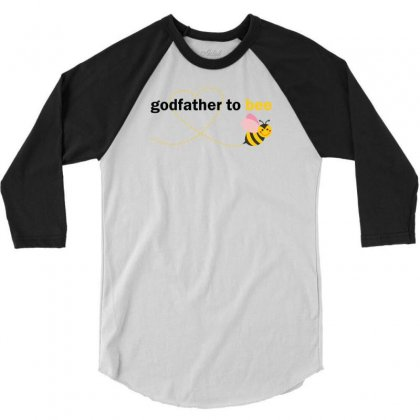 Godfather To Bee 3/4 Sleeve Shirt Designed By Sabriacar