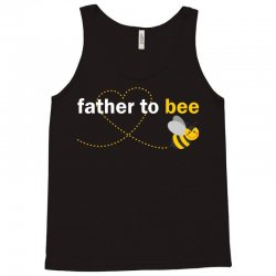 Father To Bee Tank Top | Artistshot