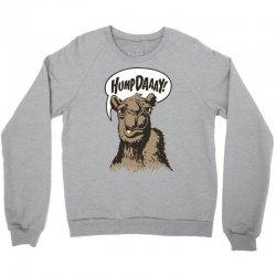 hump-dayyyyyy Crewneck Sweatshirt | Artistshot