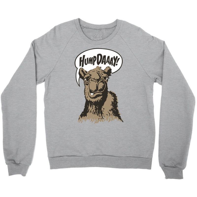 Hump-dayyyyyy Crewneck Sweatshirt   Artistshot