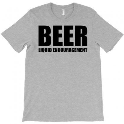 Beer Liquid Encouragement T-shirt Designed By Mdk Art