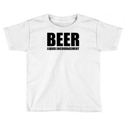 Beer Liquid Encouragement Toddler T-shirt Designed By Mdk Art