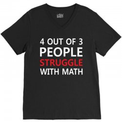 4 out of 3 People Struggle with Math V-Neck Tee | Artistshot