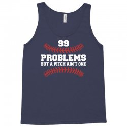 99 problems but a pitch aint one Tank Top | Artistshot