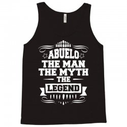 ABUELO THE MAN THE MYTH THE LEGEND Tank Top | Artistshot