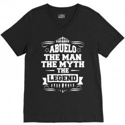ABUELO THE MAN THE MYTH THE LEGEND V-Neck Tee | Artistshot