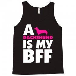 A Dachshund Is My BFF Tank Top | Artistshot