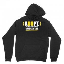 ADOPT, Change The World, Change A Life Unisex Hoodie   Artistshot