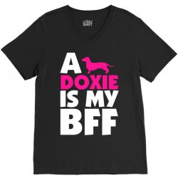 A Doxie Is My BFF V-Neck Tee | Artistshot