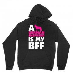 A German Shepherd Is My BFF Unisex Hoodie | Artistshot