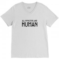 All monsters are human V-Neck Tee   Artistshot