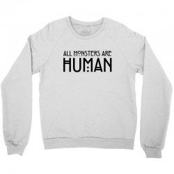 All monsters are human Crewneck Sweatshirt   Artistshot