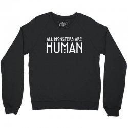 all monsters are human white Crewneck Sweatshirt | Artistshot