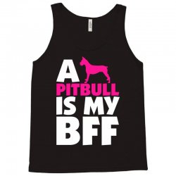 A Pitbull Is My BFF Tank Top | Artistshot