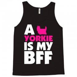 A Yorkie Is My BFF Tank Top | Artistshot