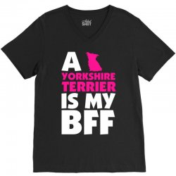 A Yorkshire Terrier Is My BFF V-Neck Tee | Artistshot