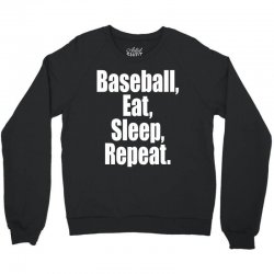 Eat Sleep Baseball Repeat Funny Crewneck Sweatshirt | Artistshot