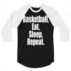 basketball eat sleep repeat 3/4 Sleeve Shirt | Artistshot