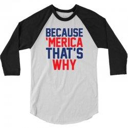 Because 'Merica That's why 3/4 Sleeve Shirt | Artistshot
