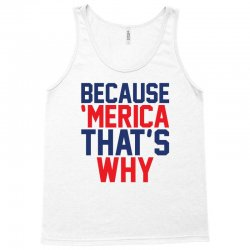 Because 'Merica That's why Tank Top | Artistshot