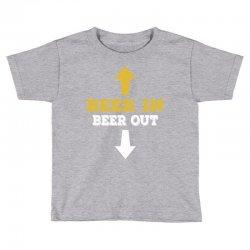 Beer in Beer out Toddler T-shirt | Artistshot