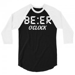 Beer O'clock 3/4 Sleeve Shirt | Artistshot