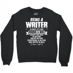 Being A Writer... Crewneck Sweatshirt | Artistshot