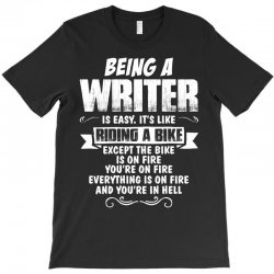 Being A Writer... T-Shirt | Artistshot
