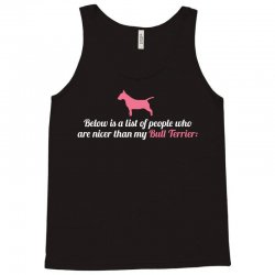 Below Is List Of People Who Are Nicer Than My Terrier Tank Top | Artistshot