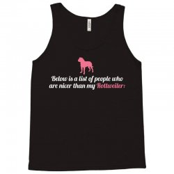 Below Is List Of People Who Are Nicer Than My Rottweiler Tank Top | Artistshot