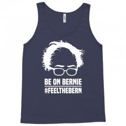 Be On Bernie Tank Top   Artistshot